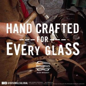 Bushmills hand crafted