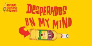 desperados on my mind