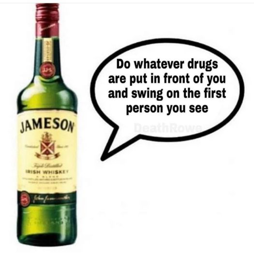 jameson do whatever drugs